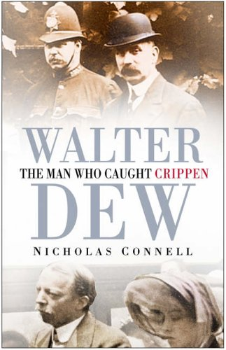 9780750938020: Walter Dew: The Man Who Caught Crippen