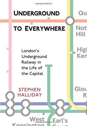 9780750938433: Underground to Everywhere: London's Underground Railway in the Life of the Capital