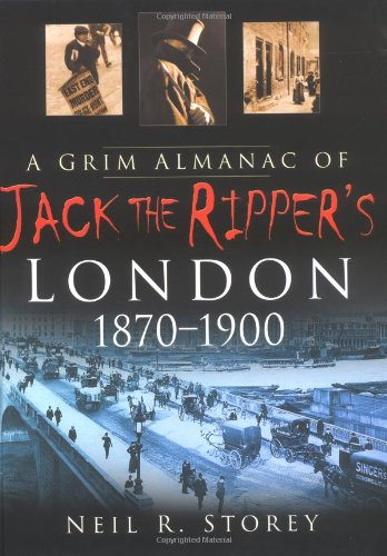 9780750938440: A Grim Almanac of Jack the Ripper's London 1870-1900