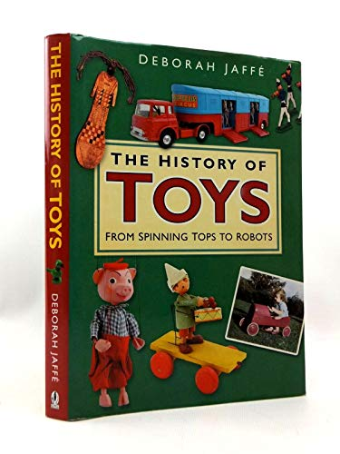 9780750938501: The History of Toys : From Spinning Tops to Robots