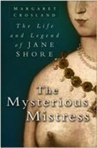 The Life and Legend of Jane Shore. The Mysterious Mistress