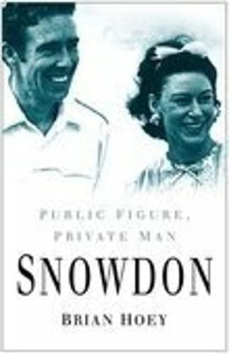 Snowdon: Public Figure, Private Man: Hoey, Brian