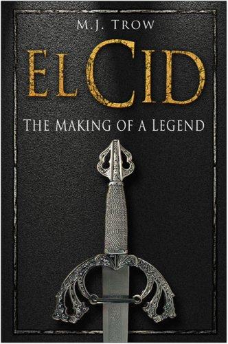 9780750939096: El Cid: The Making of a Legend