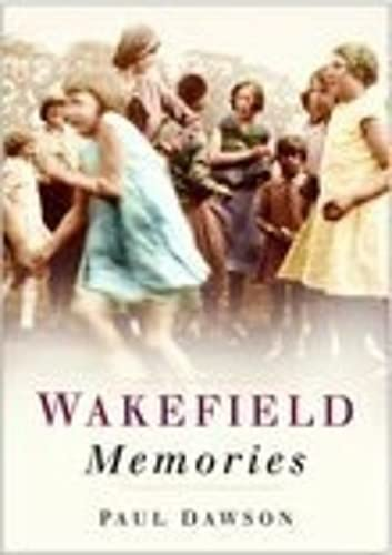 9780750939263: Wakefield Memories (In Old Photographs)