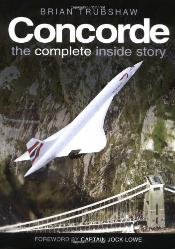 9780750939546: Concorde: The Complete Inside Story