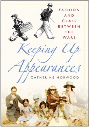 9780750939584: Keeping Up Appearances: Fashion and Class Between the Wars