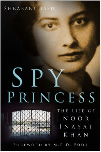 9780750939652: Spy Princess: The Life of Noor Inayat Khan