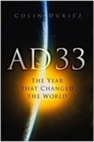 9780750939751: AD 33: The Year that Changed the World