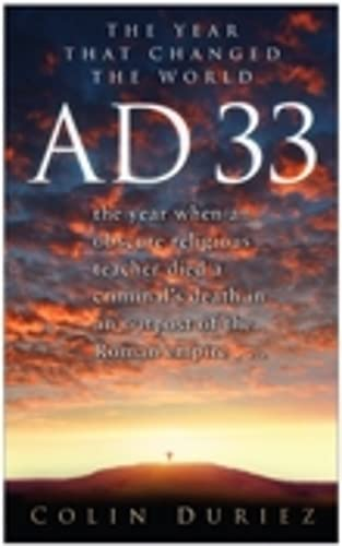 9780750939768: AD 33: The Year That Changed the World