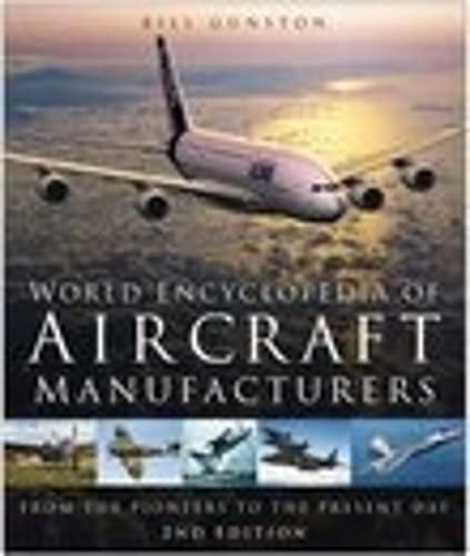 9780750939812: World Encyclopedia of Aircraft Manufacturers: From the Pioneers to the Present Day(2nd Edition)