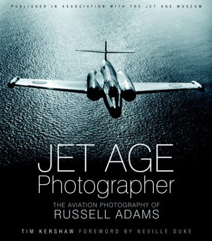 9780750940092: Jet Age Photographer: The Aviation Photography of Russell Adams