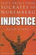 9780750940214: Injustice: State Trials from Socrates to Nuremberg