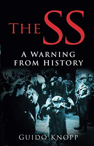 9780750940467: The SS: A Warning from History