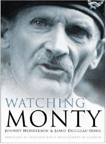 Watching Monty: Henderson, Johnny & Jamie Douglas-Home & Sir Carol Mather MC