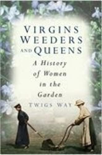9780750941068: Virgins, Weeders and Queens
