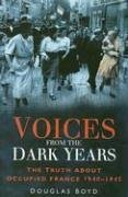 Voices from the Dark Years: The Truth: Douglas Boyd