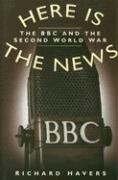 9780750941211: Here is the News: The BBC and the Second World War