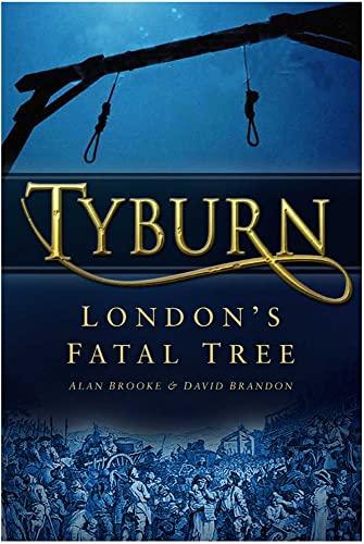 9780750941242: Tyburn: London's Fatal Tree