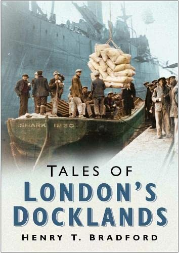 Tales of London Docklands: Henry Bradford