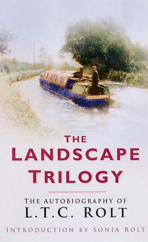9780750941396: Landscape Trilogy: The Autobiography of L. T. C. Rolt