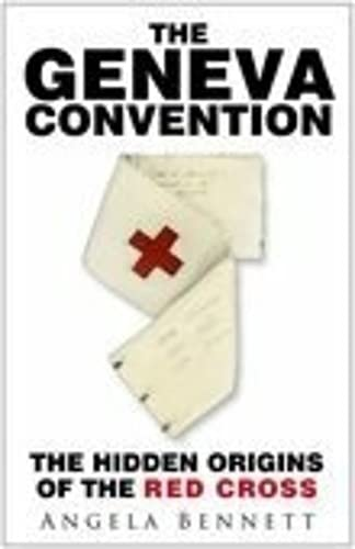 9780750941488: The Geneva Convention: The Hidden Origins of the Red Cross