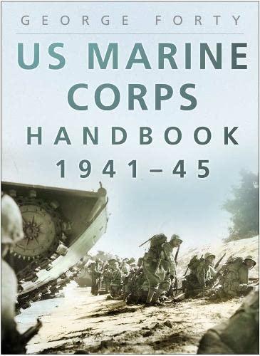 US MARINE CORPS HANDBOOK 1941-1945: George Forty