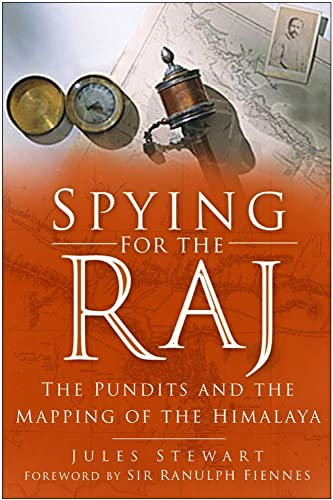 9780750942003: Spying for the Raj: The Pundits and the Mapping of the Himalaya
