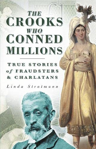 The Crooks Who Conned Millions: True Stories
