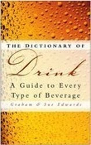 9780750942454: The Dictionary of Drink: A Guide to Every Type of Beverage