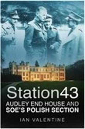 9780750942553: Station 43: Audley End House & SOE's Polish Section