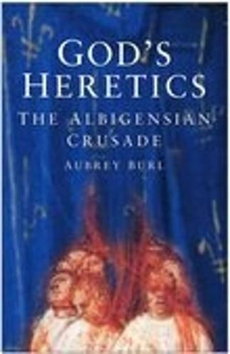 9780750942577: God's Heretics: The Albigensian Crusade
