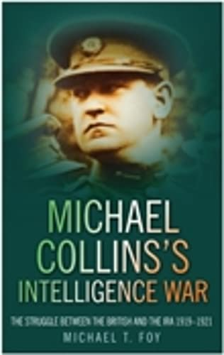 9780750942683: Michael Collins's Intelligence War: The Struggle Between the British and the IRA 1919--1921
