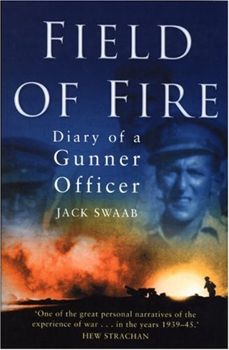 9780750942751: Field of Fire: Diary of a Gunner Officer