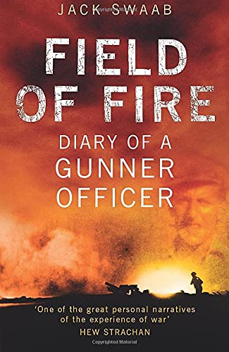 9780750942768: Field of Fire: Diary of a Gunner Officer