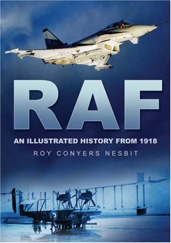 9780750942898: RAF: An Illustrated History from 1918