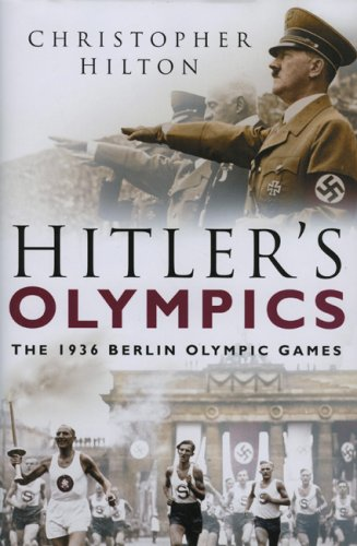 Hitler's Olympics : the 1936 Berlin Olympic Games.: Hilton, Christopher.