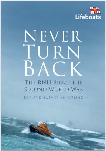 9780750943079: Never Turn Back: The RNLI Since the Second World War