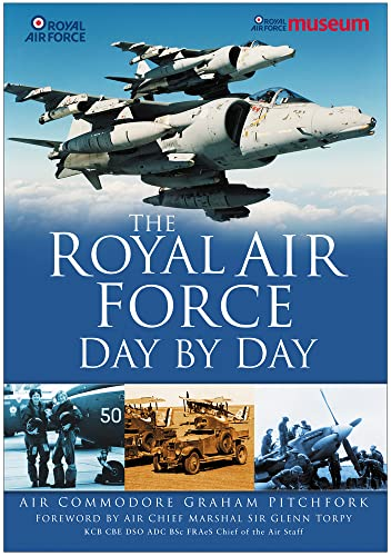 THE ROYAL AIR FORCE DAY BY DAY: Air Commodore Graham Pitchfork