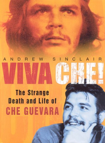 9780750943109: Viva Che!: The Strange Death and Life of Che Guevara