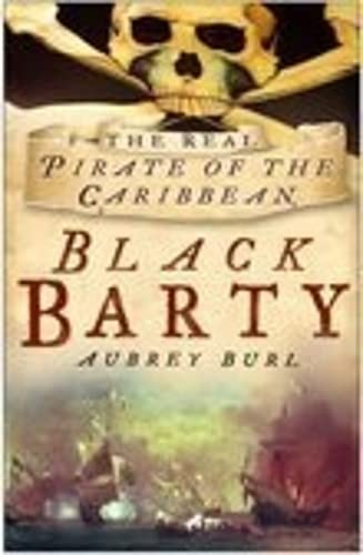 Black Barty: The Real Pirate of the: Burl, Aubrey