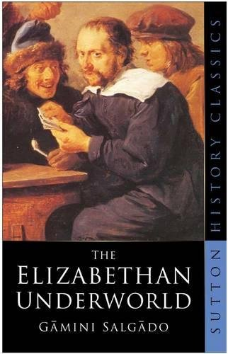 9780750943147: The Elizabethan Underworld (Sutton History Classics)