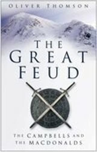 9780750943154: The Great Feud: The Campbells and the MacDonalds