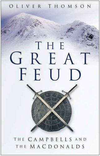 9780750943154: Great Feud: The Campbells and the MacDonalds