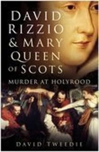 DAVID RIZZIO & MARY QUEEN OF SCOTS: TWEEDIE David