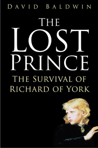 9780750943352: The Lost Prince: The Survival of Richard of York