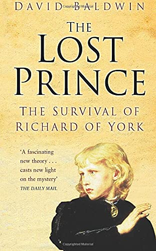 9780750943369: The Lost Prince: The Survival of Richard of York