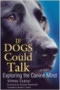 9780750943383: If Dogs Could Talk: Exploring the Canine Mind