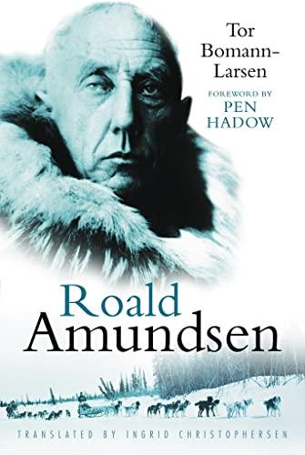 9780750943444: Roald Amundsen