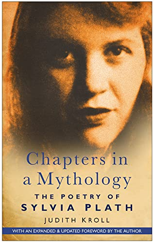 9780750943451: Chapters in a Mythology: The Poetry of Sylvia Plath
