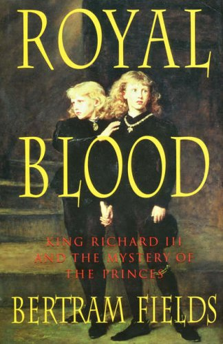 9780750943901: Royal Blood: King Richard III and the Mystery of the Princes